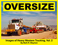 OVERSIZE - Images of Heavy Western Trucking, Vol. 2